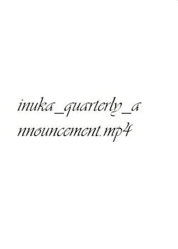 Inuka Quarterly Announcement