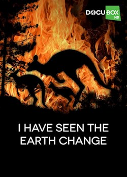 I Have Seen The Earth Change