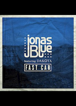 Jonas Blue - Fast Car (ft. Dakota)