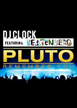 DJ Clock - Pluto (Remember You) (ft. Beatenberg)