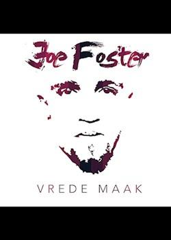 Joe Foster - Vrede Maak