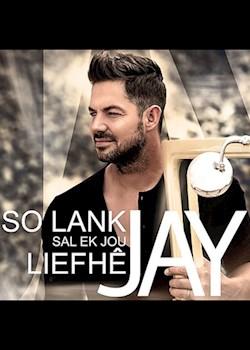 Jay - So Lank Sal Ek Jou Liefh