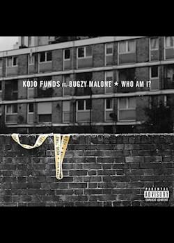 Kojo Funds - Who Am I (ft. Bugzy Malone)
