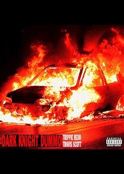 Trippie Redd - Dark Knight Dummo (ft. Travis Scott)