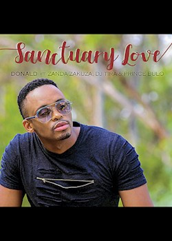 Donald - Sanctuary Love (ft. Zanda Zakuza, DJ Tira & Prince Bulo)