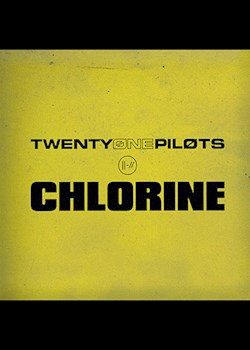 twenty one pilots - Chlorine