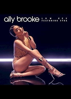 Ally Brooke - Low Key (ft. Tyga)