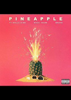 Ty Dolla $ign - Pineapple (ft. Gucci Mane & Quavo)