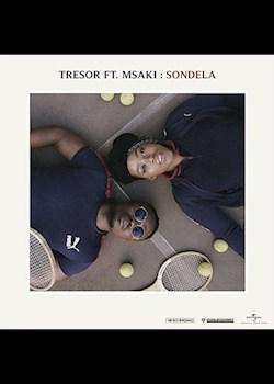 TRESOR - Sondela (ft. Msaki)