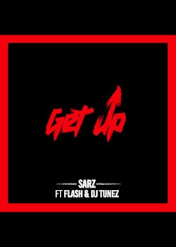 Sarz - Get Up (ft. DJ Tunez & Flash)