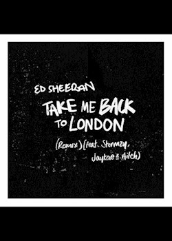 Ed Sheeran - Take Me Back To London (Sir Spyro Remix) (ft. Stormzy, Jaykae & Aitch)