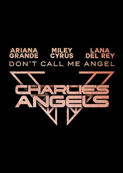 Ariana Grande, Miley Cyrus & Lana Del Rey - Don't Call Me Angel (From 'Charlie's Angels')