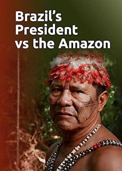 Brazil's President Vs The Amazon