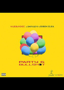 Sarkodie - Party & Bullsh*t (ft. Donae'O & Idris Elba)
