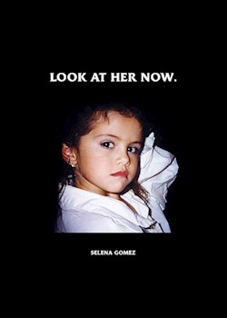 Selena Gomez - Look At Her Now