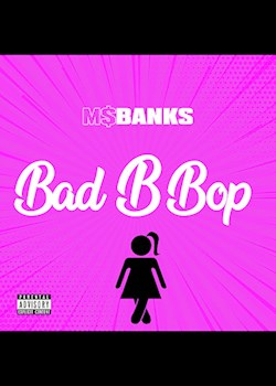 Ms Banks - Bad B Bop