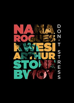 Nana Rogues, Kwesi Arthur & Stonebwoy - Don't Stress