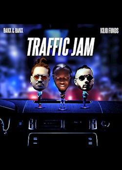 Banx & Ranx & Kojo Funds - Traffic Jam