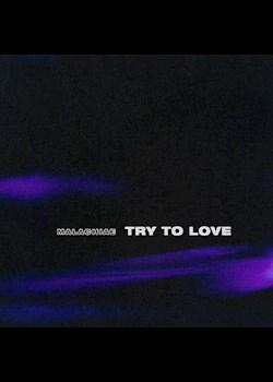 Malachiae - Try To Love