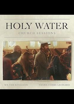 We The Kingdom & Tasha Cobbs Leonard - Holy Water (Church Sessions)