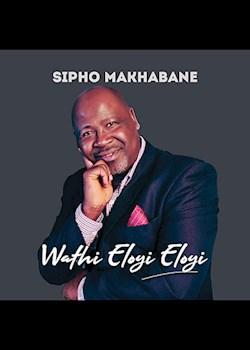 Sipho Makhabane - Wathi Eloyi Eloyi (ft. Israel Mosehla)