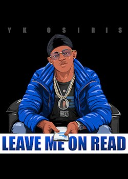 YK Osiris - Leave Me On Read