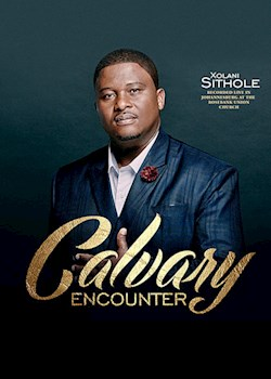 Xolani Sithole - Calvary Encounter