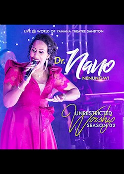 Dr Nano Nenungwi - Unrestricted Worship Season 2