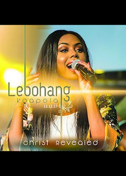 Lebohang Kgapola - Christ Revealed (Live)