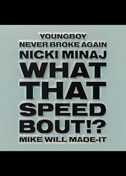 Mike WiLL Made-It, Nicki Minaj & YoungBoy Never Broke Again - What That Speed Bout!?