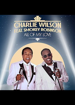 Charlie Wilson - All Of My Love (ft. Smokey Robinson)