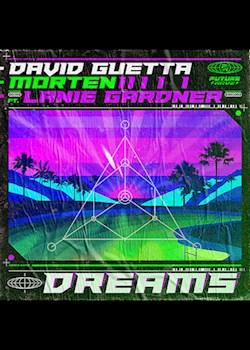 David Guetta & MORTEN - Dreams (ft. Lanie Gardner)