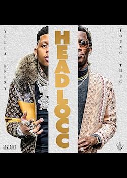 Yella Beezy - Headlocc (ft. Young Thug)