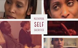 Kuzvipira Self Sacrifice: