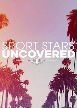 Sports Star Uncovered (s1)